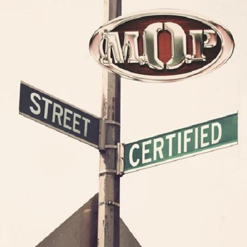 M.O.P - Street Certified (2014)