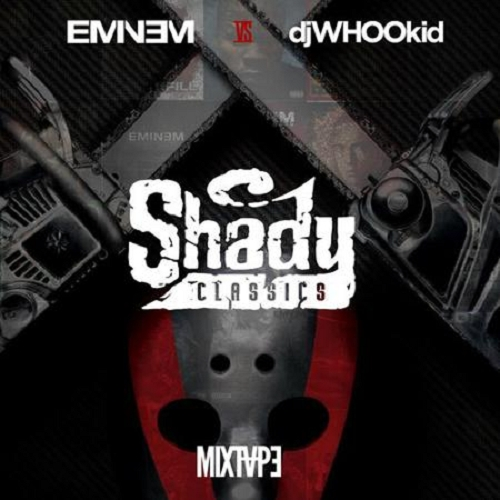 Eminem Vs. DJ Whoo Kid - Shady Classics The Mixtape (2014)