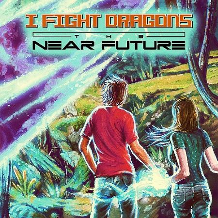 I Fight Dragons - The Near Future (2014)