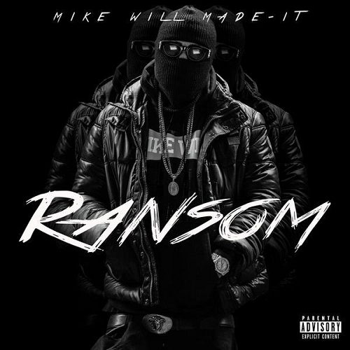 Mike Will Made It - Ransom (2014)