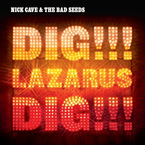 Nick Cave & The Bad Seeds – Dig!!! Lazarus, Dig!!! (2008) [2012 Remaster] FLAC