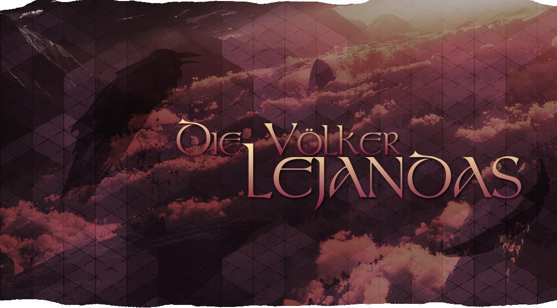 Die Völker Lejandas - Das RPG