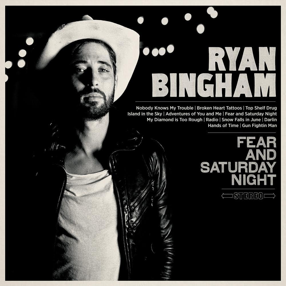 Ryan Bingham - Fear and Saturday Night (2015)