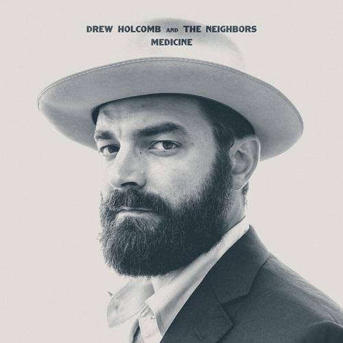 Drew Holcomb and The Neighbors - Medicine (2015)