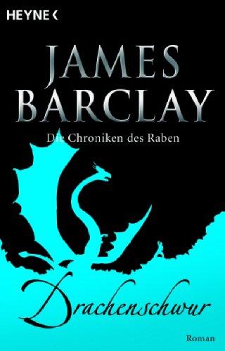 James Barclay - Die Chroniken des Raben - 02 - Drachenschwur