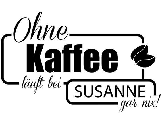 Kaffee Auf Tapete Entfernen : K?che Wunschtext Ohne Kaffee mit Wunschname Nr 1 Wand Tattoos Name