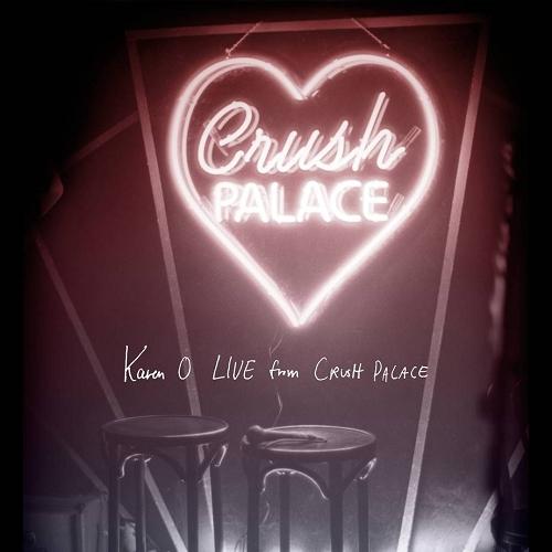Karen O - Live From Crush Palace (2015)