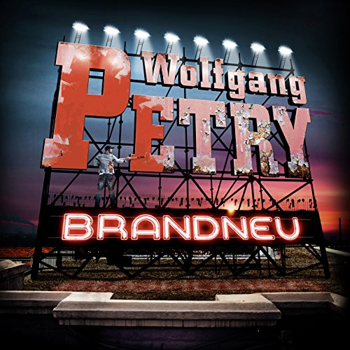 Wolfgang Petry - Brandneu (Deluxe Edition) (2015)