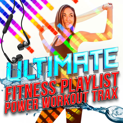 Ultimate Fitness Playlist Power Workout Trax 2015