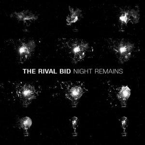 The Rival Bid - Night Remains (2015)