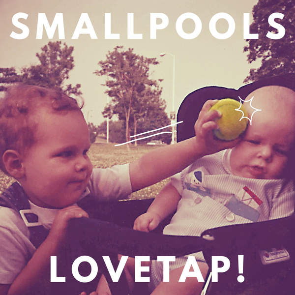 Smallpools - LOVETAP! (2015)