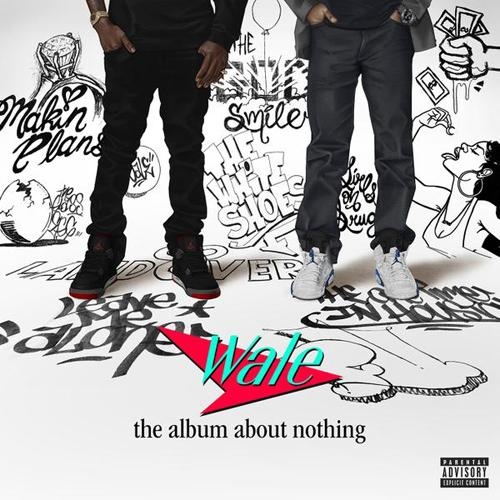 Wale - The Album About Nothing (2015)