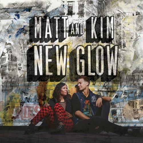 Matt and Kim - New Glow (2015)