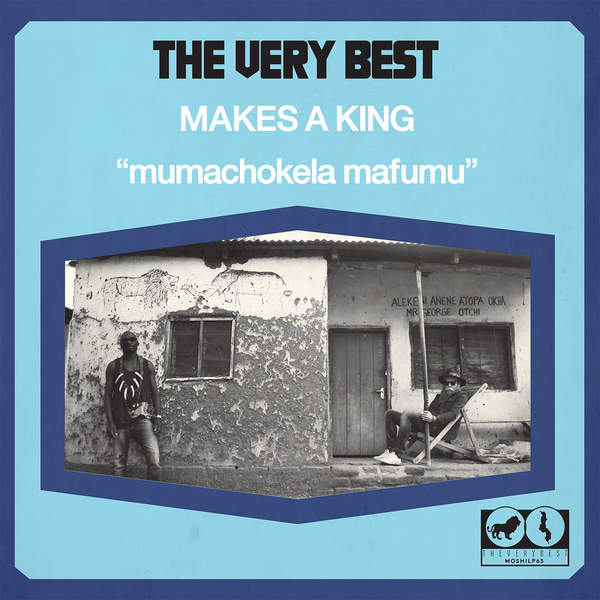 The Very Best - Makes a King (2015)