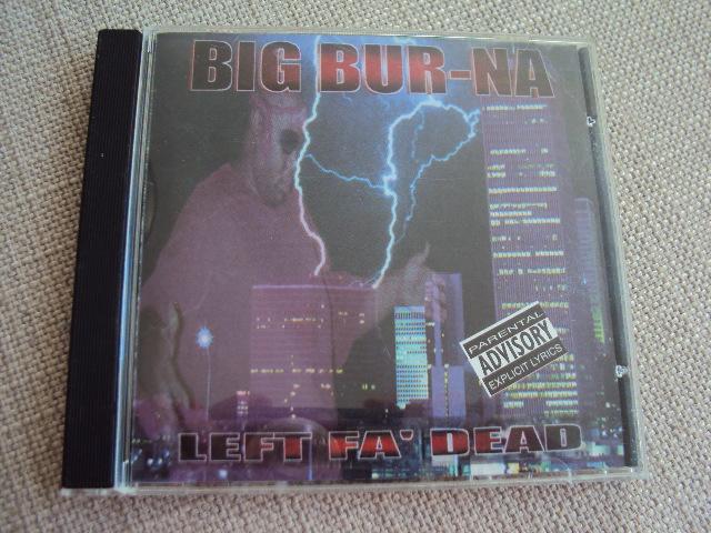 Big Bur-Na Left Fa' Dead