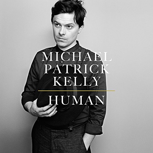 Michael Patrick Kelly - Human (Deluxe Edition) (2015)