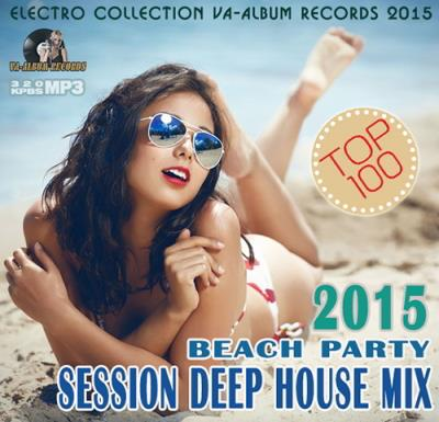 Session Deep House Mix: Beach Party (2015)