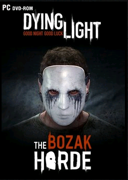 Dying Light The Bozak Horde Addon GERMAN – 0x0007