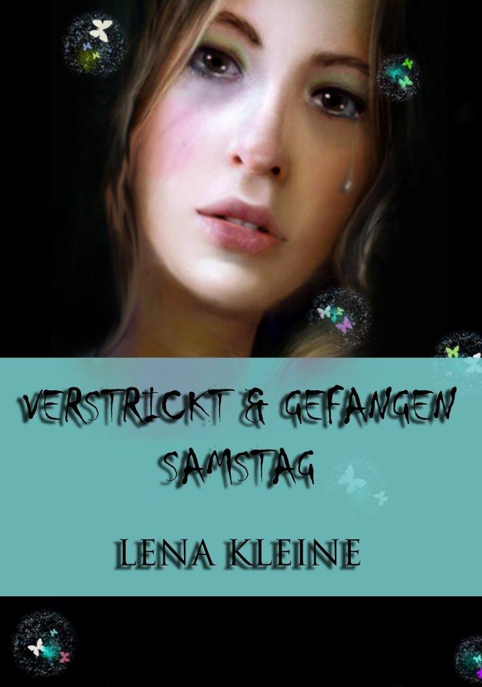 Lena & Kleine - Verstrickt und Gefangen - Samstag