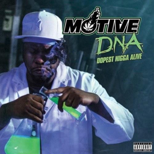 MOTIVE - D.N.A DOPEST NIGGA ALIVE (2015)