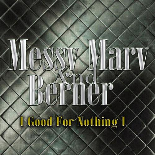 Messy Marv And Berner - Good For Nothing (2015)