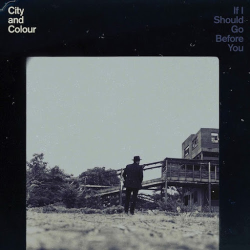 City and Colour - If I Should Go Before You (2015) Download