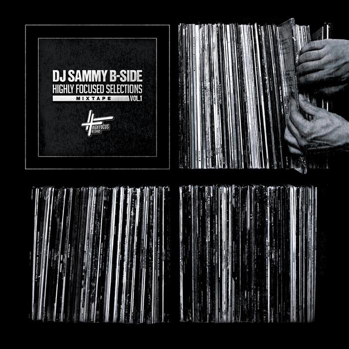 Dj Sammy B-Side - Highly Focused Selections  Mixtape Vol. 1