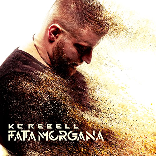 KC Rebell - Fata Morgana (2015) (Deluxe Edition)