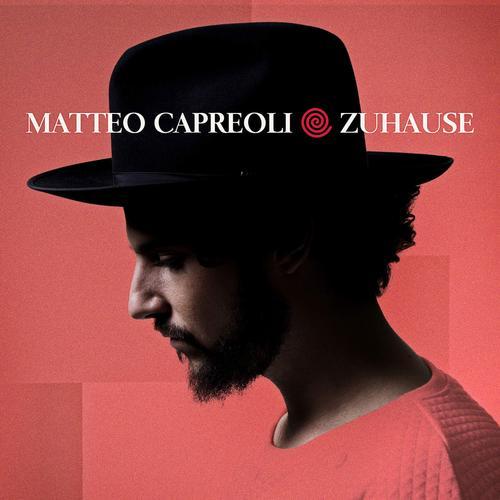 Matteo Capreoli - Zuhause (Deluxe Edition) (2015)