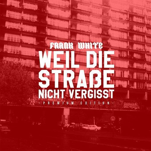 Frank White (aka Fler) - Weil die StraЏe Nicht Vergisst (2015) [+ Premium]
