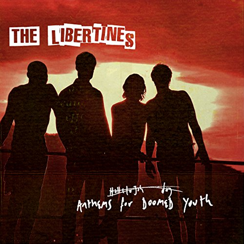 The Libertines - Anthems For Doomed Youth (Deluxe Edition) (2015)