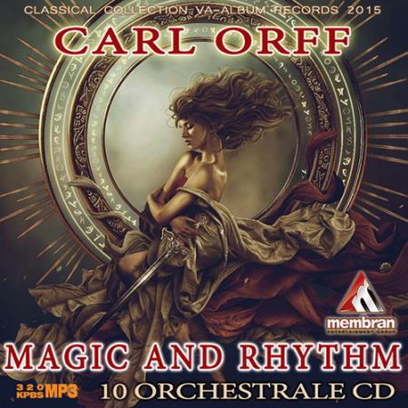Carl Orff - Rhythm And Magic (2015)