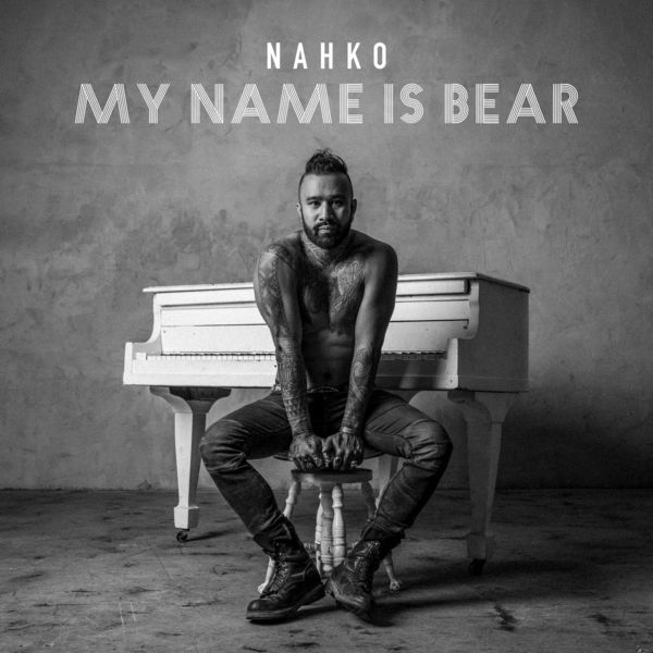 Nahko - My Name Is Bear (2017)