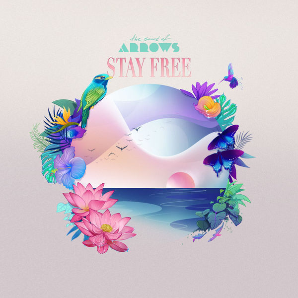 The Sound of Arrows - Stay Free (2017)