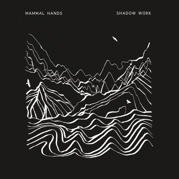 Mammal Hands - Shadow Work (2017)