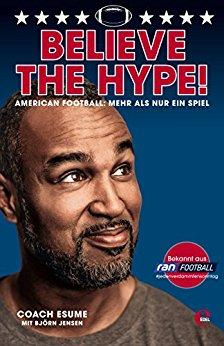 Buch Cover für Believe the Hype!: American Football: Mehr als nur ein Spiel