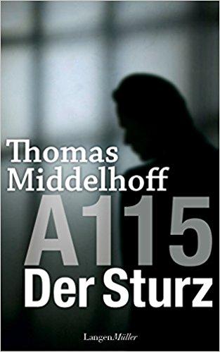 Buch Cover für A115 - Der Sturz Autobiografischer Bericht von Thomas Middelhoff