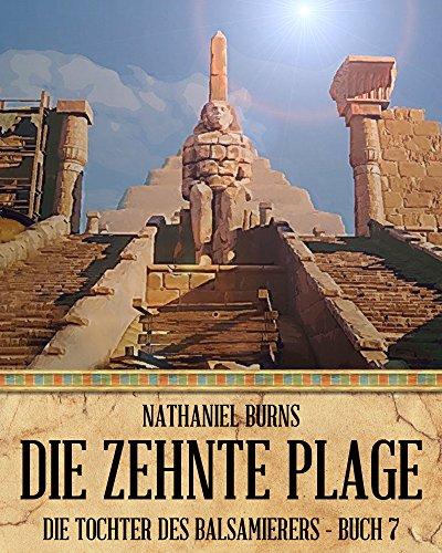 Buch Cover für Die Zehnte Plage (Die Tochter des Balsamierers 7)