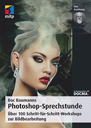 Buch Cover für Doc Baumanns Photoshop Sprechstunde: Über 100 Schritt-für-Schritt-Workshops zur Bildbearbeitung (mitp Fotografie)