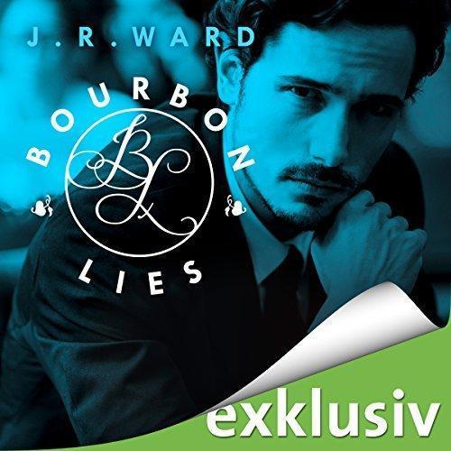 J R Ward Bourbon Kings Band 03 Bourbon Lies ungekuerzt