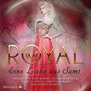 Valentina Fast Royal Band 06 Eine Liebe aus Samt ungekuerzt