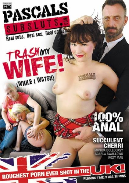 Trash My Wife While I Watch (2017/WEBRip/FullHD)