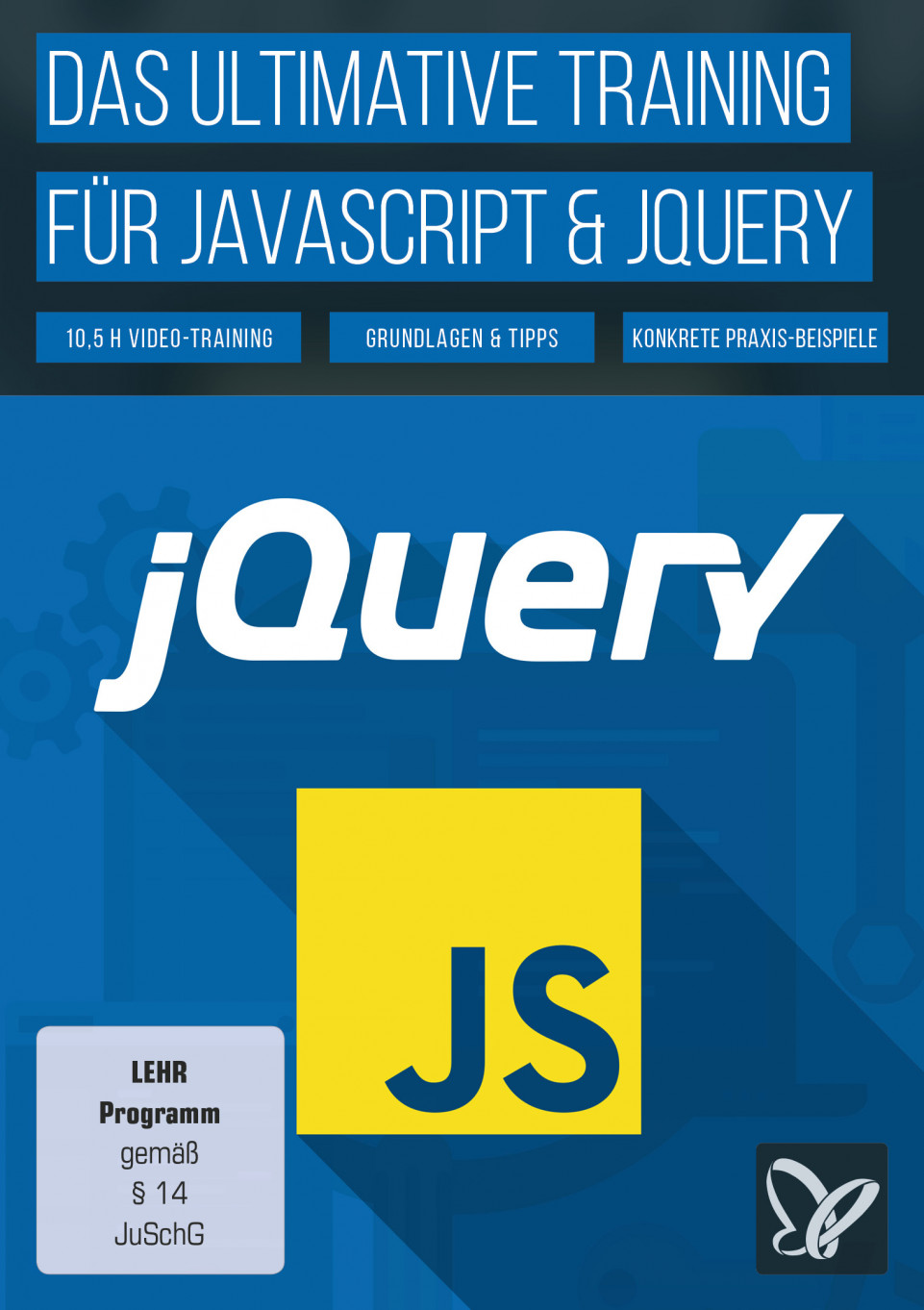 PSD.Tutorials.Das.ultimative.Training.fuer.JavaScript.und.jQuery.German-BLZiSO