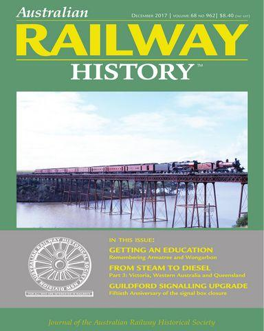 : Australian Railway History 12 2017