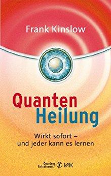 Buch Cover für Quantenheilung: Wirkt sofort - und jeder kann es lernen (Quantum Entrainment (R))