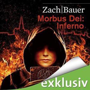 Bastian Zach und Matthias Bauer Morbus Dei Inferno ungekuerzt