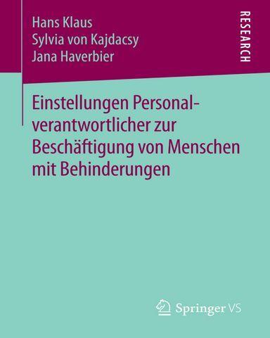 Einstellungen Personalverantwortlicher zur Beschaeftigung von Menschen mit Behinderungen