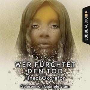 Nnedi Okorafor Wer fuerchtet den Tod ungekuerzt
