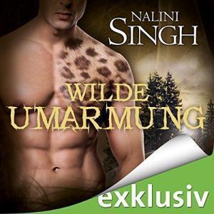 Nalini Singh Gestaltwandler Nrvellen Band 01 Wilde Umarmung ungekuerzt