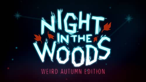 Night in the Woods Wierd Autumn Edition-Reloaded